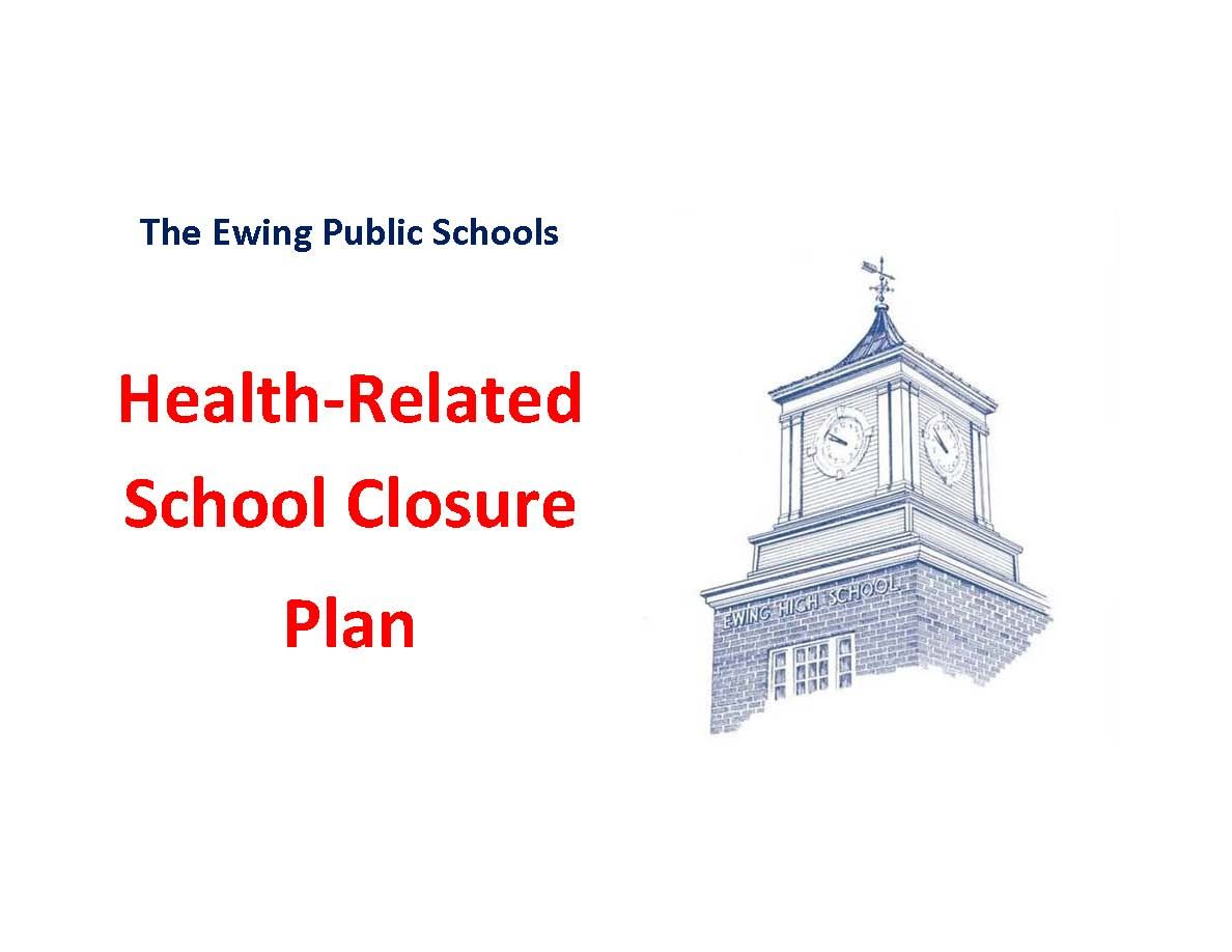 The Ewing Schools has released its plan to address public health-related school closures.