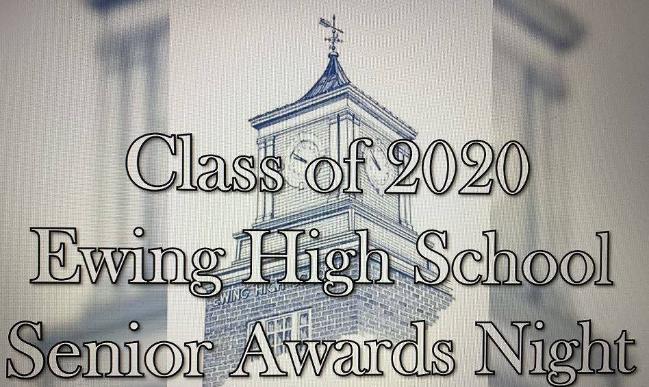 Ewing High School 2020 Virtual Senior Awards Night